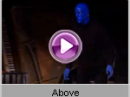 Blue Man Group - Above