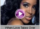 Kelly Rowland - When Love Takes Over