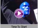 Blue Man Group - Time To Start
