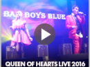 Bad Boys Blue - Queen of Hearts Live 2016